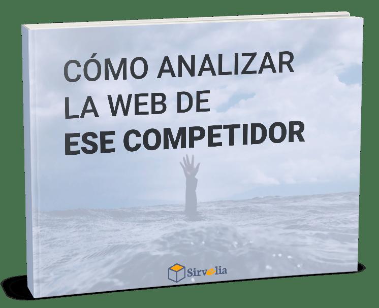 Guía Gratis: Cómo analizar la web de ese competidor
